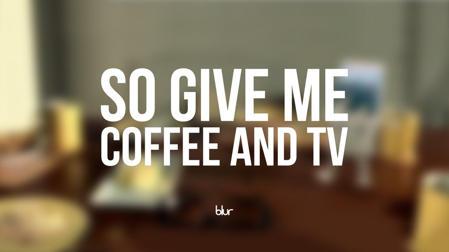 blur_coffee_and_tv_Iv_MC